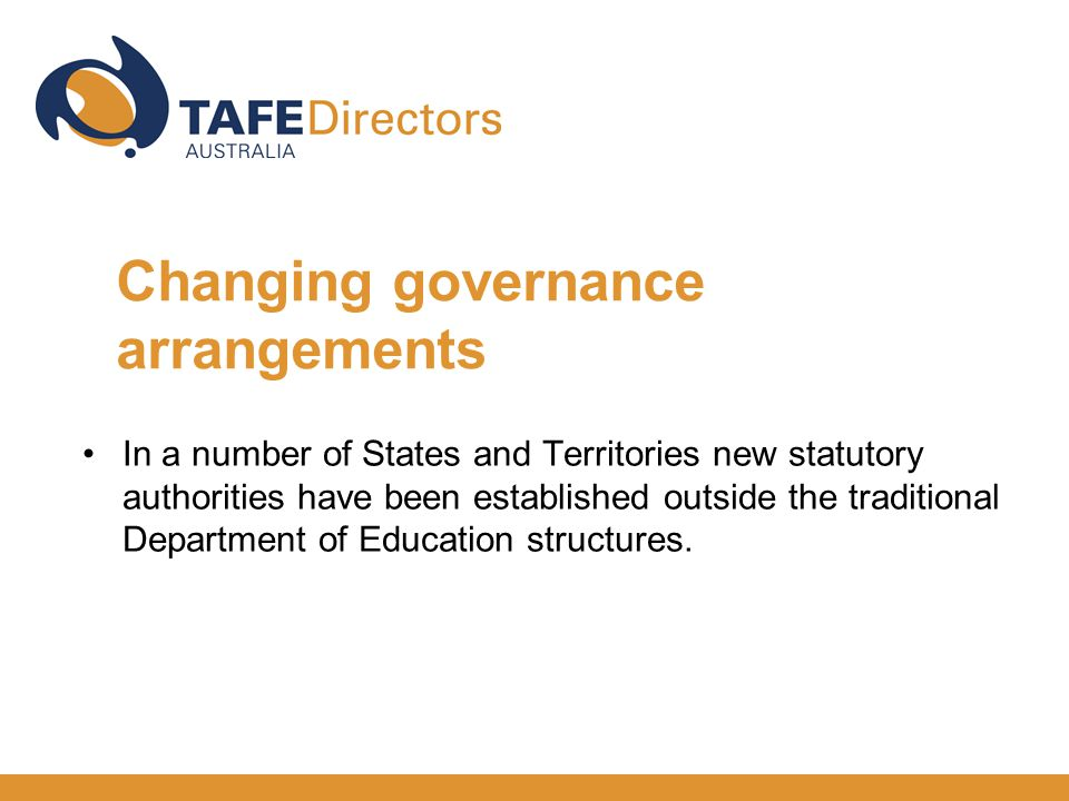 In a number of States and Territories new statutory authorities have been established outside the traditional Department of Education structures.