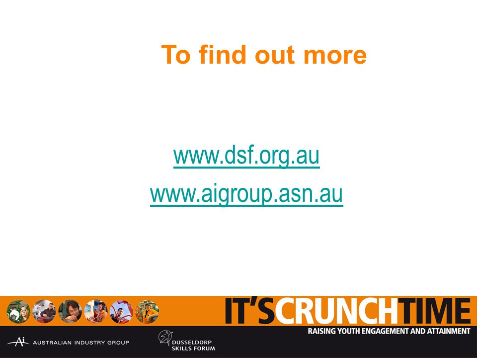 To find out more www.dsf.org.au www.aigroup.asn.au