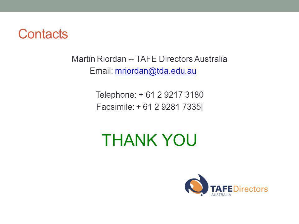 Contacts Martin Riordan -- TAFE Directors Australia Email: mriordan@tda.edu.aumriordan@tda.edu.au Telephone: + 61 2 9217 3180 Facsimile: + 61 2 9281 7
