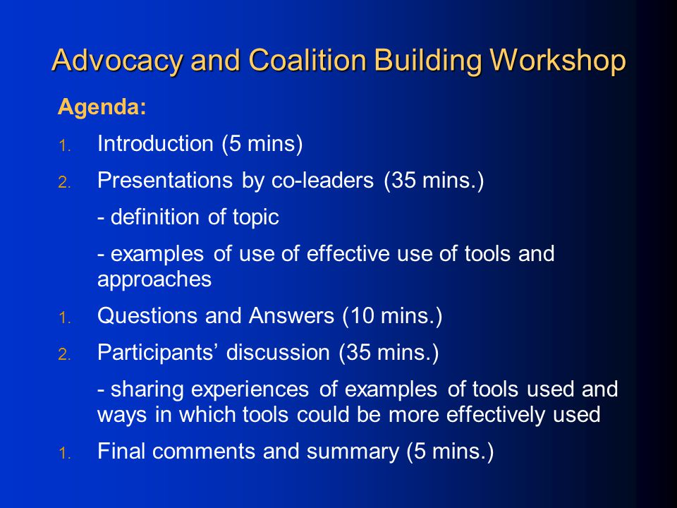 Advocacy and Coalition Building Workshop Agenda: 1.