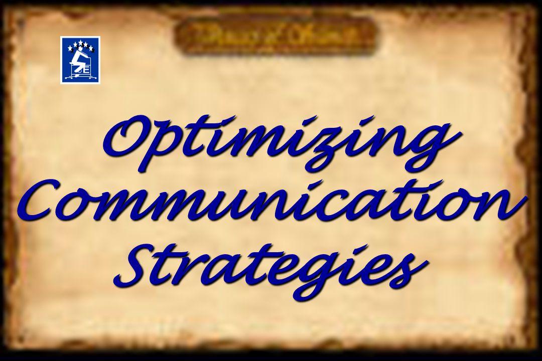 Optimizing Communication Strategies Optimizing Communication Strategies