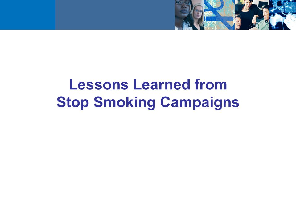 Lessons Learned from Stop Smoking Campaigns