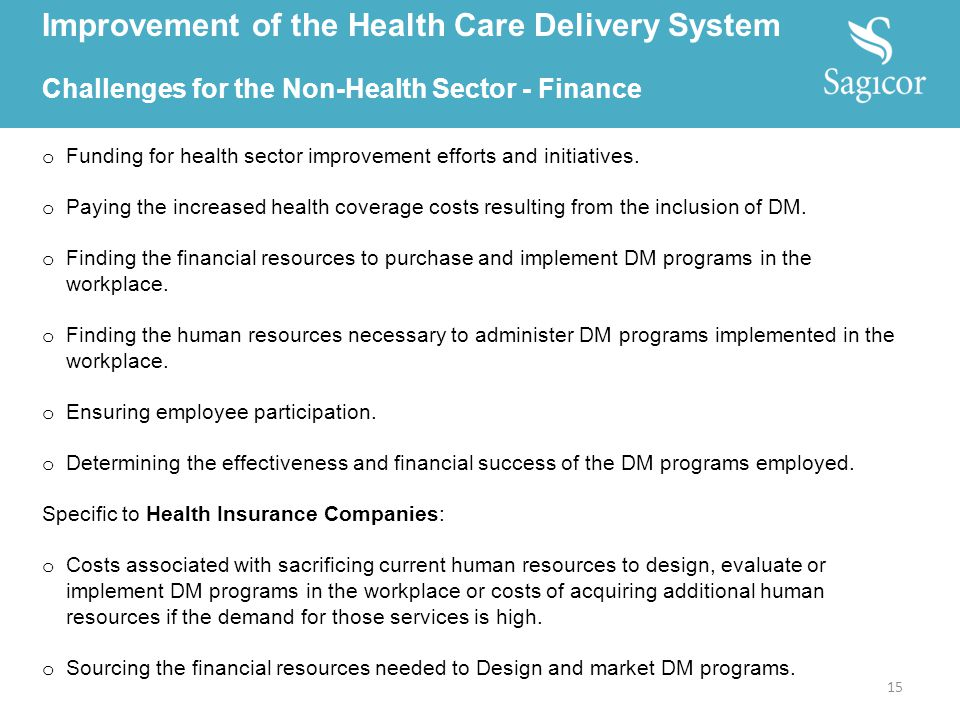 o Funding for health sector improvement efforts and initiatives. o Paying the increased health coverage costs resulting from the inclusion of DM. o Fi