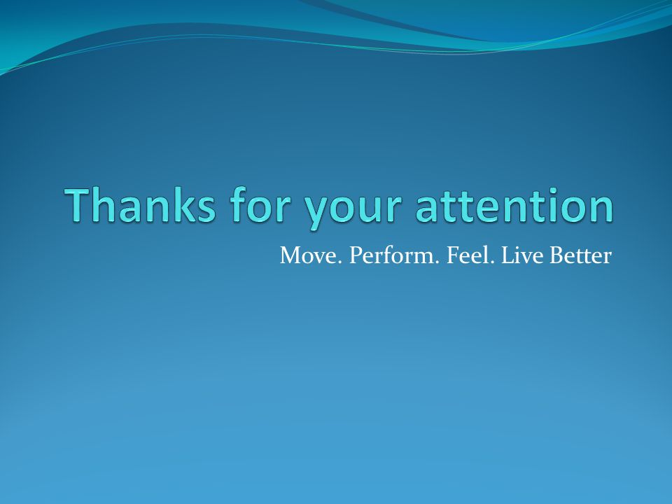 Move. Perform. Feel. Live Better