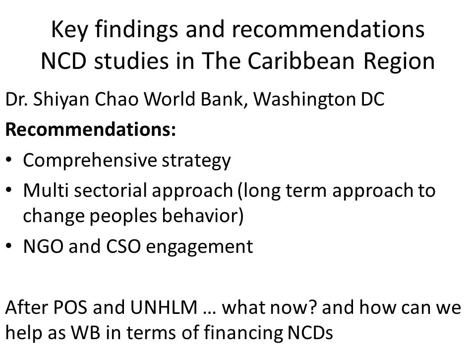 Key findings and recommendations NCD studies in The Caribbean Region Dr.