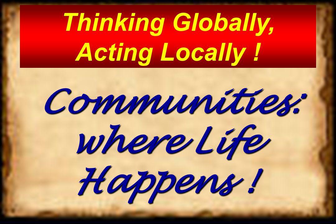 Communities: where Life Happens .Communities: where Life Happens .