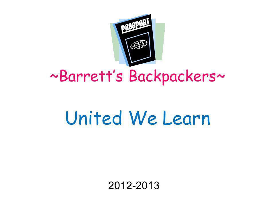 ~Barrett's Backpackers~ United We Learn 2012-2013