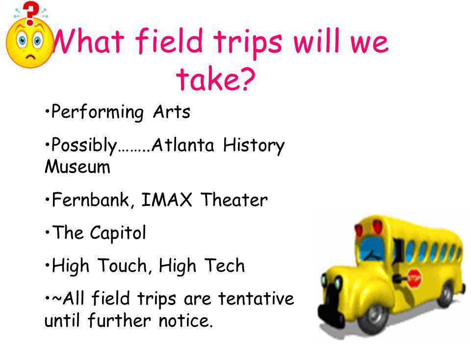 What field trips will we take.