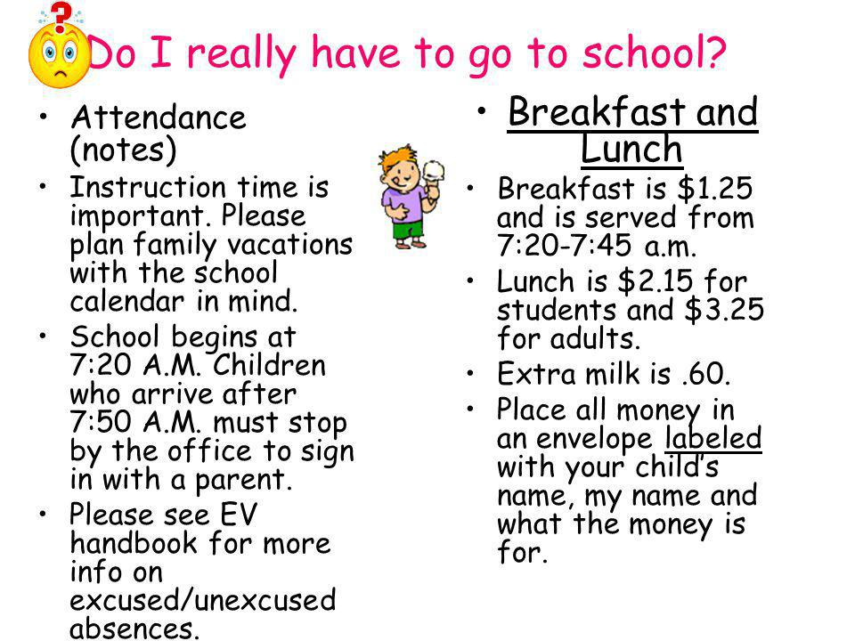 Do I really have to go to school. Attendance (notes) Instruction time is important.