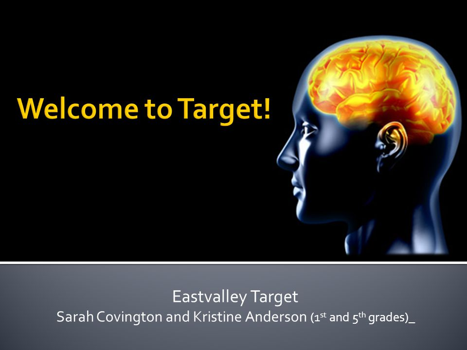Eastvalley Target Sarah Covington and Kristine Anderson (1 st and 5 th grades)_