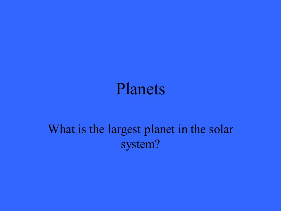 Planets Yes, but there are dwarf planets that are smaller.