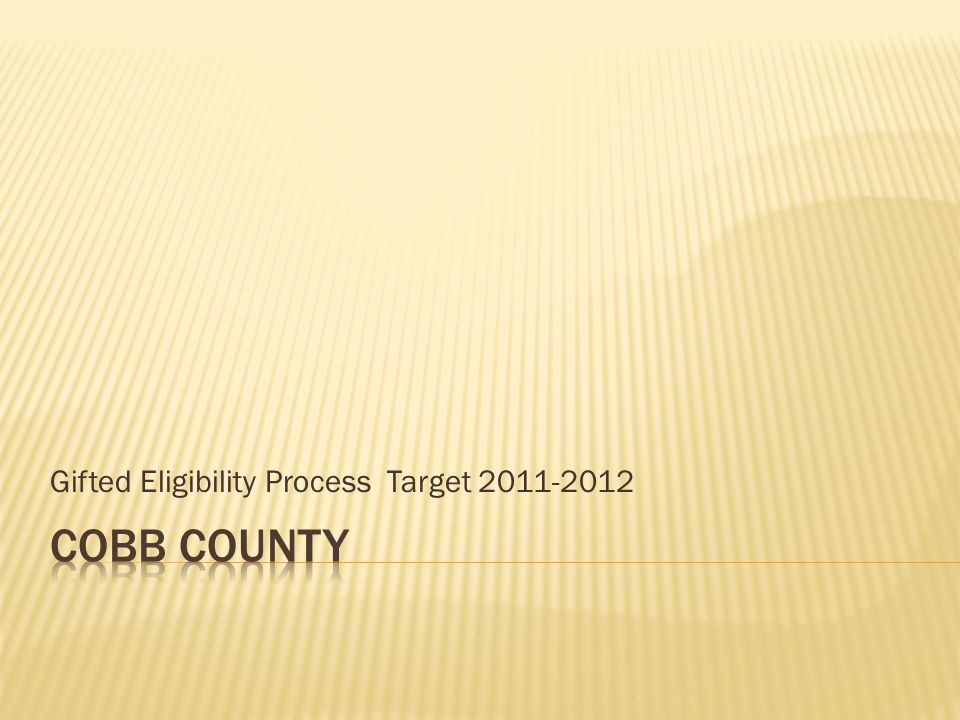 Gifted Eligibility Process Target 2011-2012