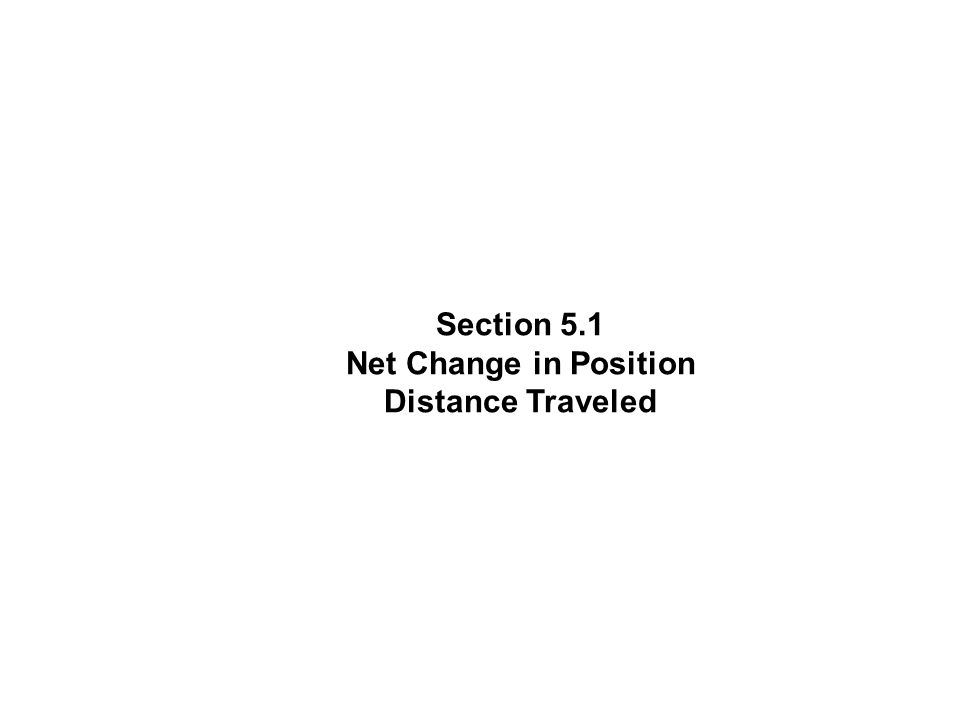 Section 5.1 Net Change in Position Distance Traveled