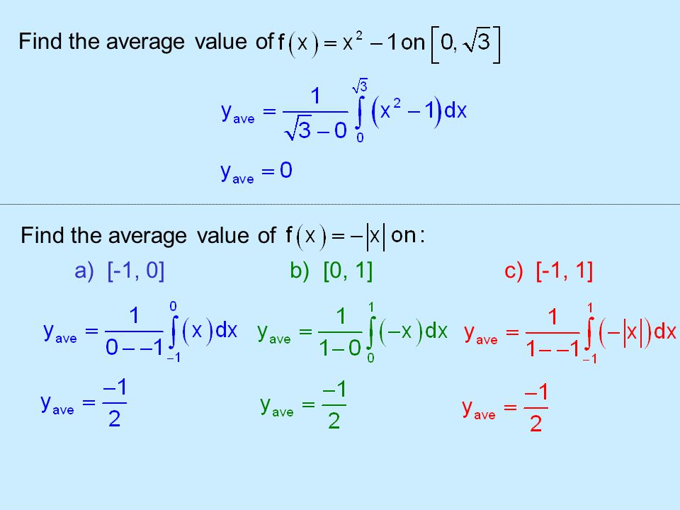 Find the average value of a) [-1, 0] b) [0, 1] c) [-1, 1]
