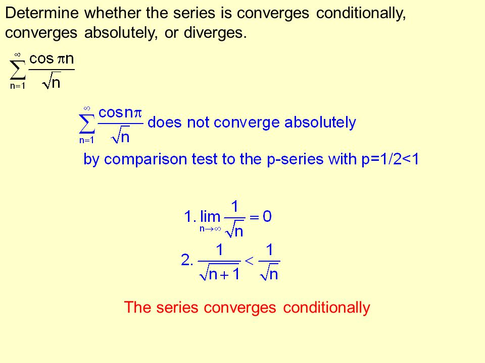Determine whether the series is converges conditionally, converges absolutely, or diverges.