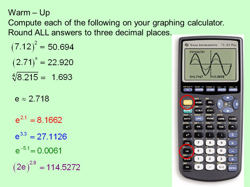 Warm – Up Compute each of the following on your graphing calculator.