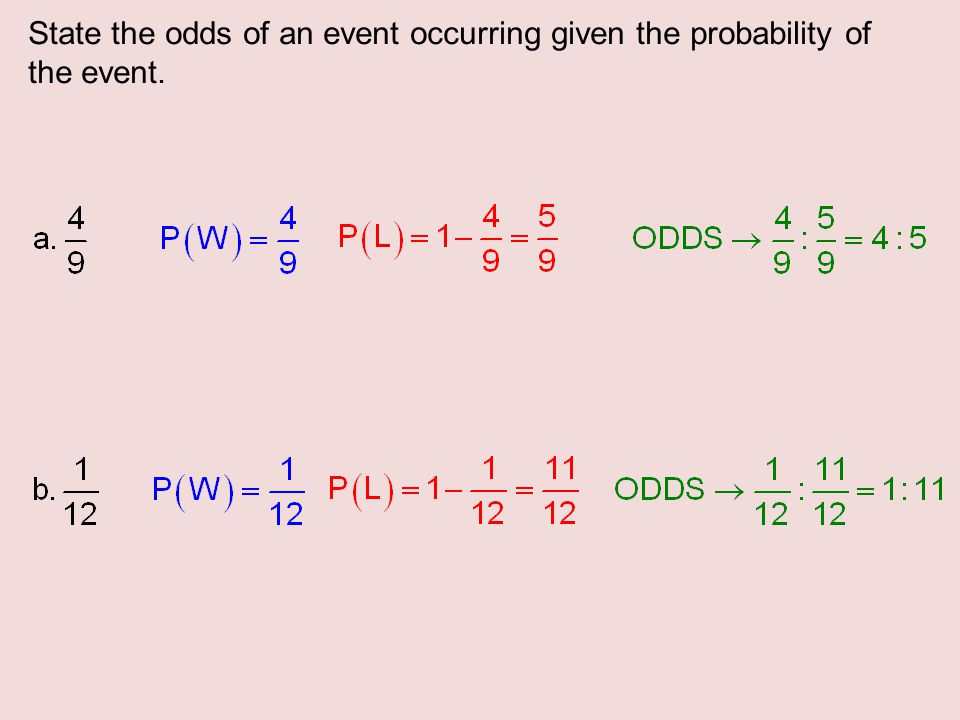 State the odds of an event occurring given the probability of the event.