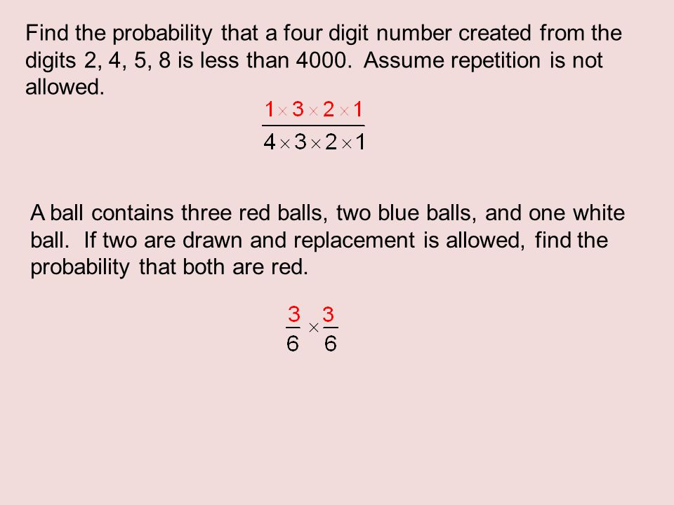 Find the probability that a four digit number created from the digits 2, 4, 5, 8 is less than 4000. Assume repetition is not allowed. A ball contains