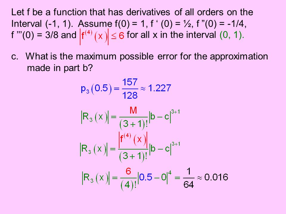 Let f be a function that has derivatives of all orders on the Interval (-1, 1).