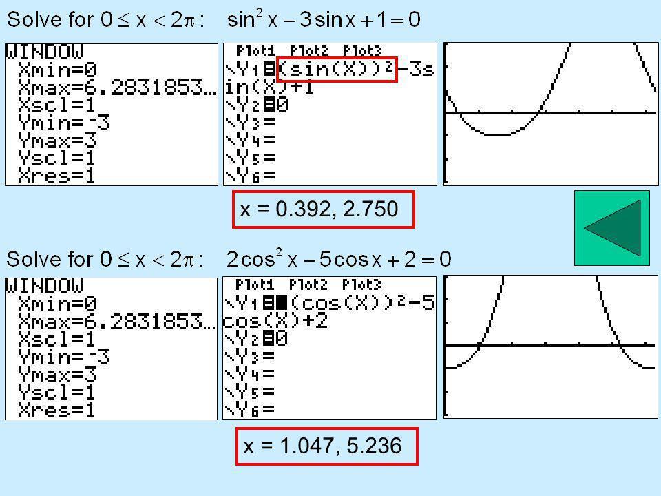 x = 0.392, 2.750 x = 1.047, 5.236