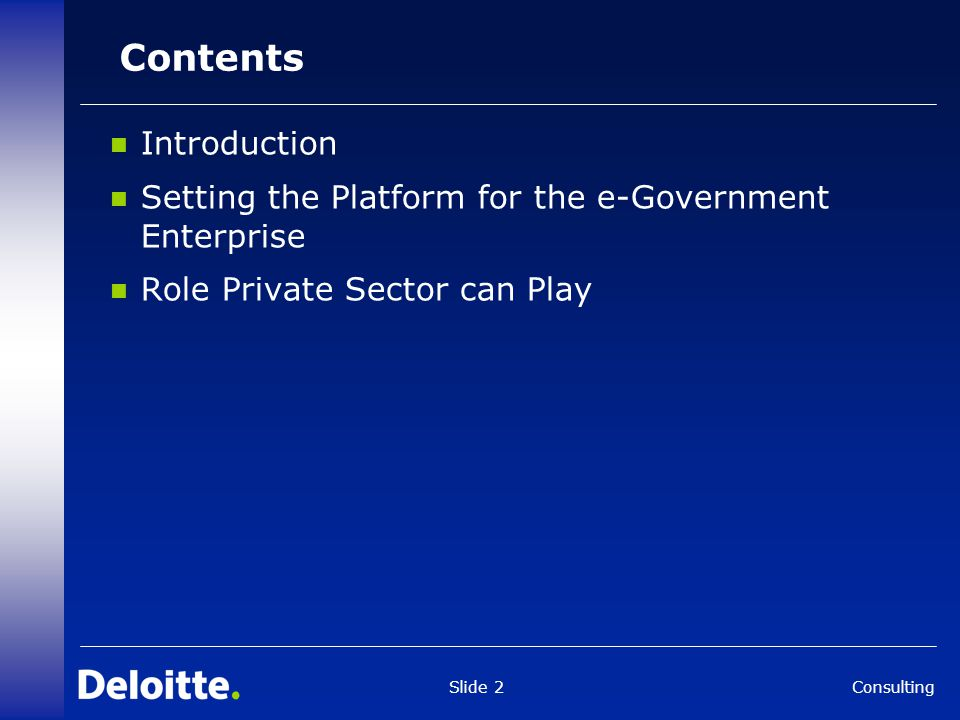Consulting Slide 2 Contents Introduction Setting the Platform for the e-Government Enterprise Role Private Sector can Play
