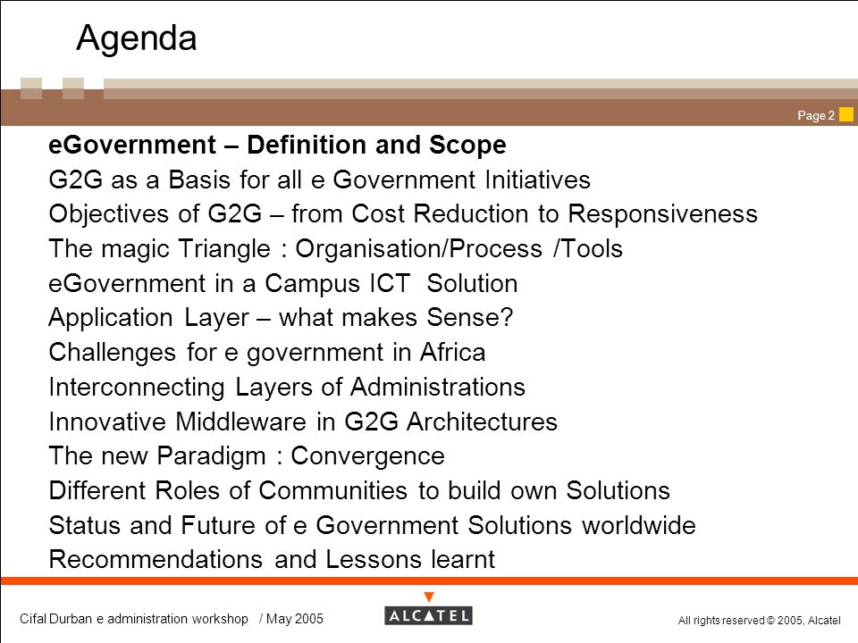 All rights reserved © 2005, Alcatel Cifal Durban e administration workshop / May 2005 Page 63 Recommendation (1)  Increase eServices between Administration / Business and Citizens Implement eGovernment in all public administration sectors with emphasis on content, responsiveness and security of communication 'Informatization' in those public administrations will significantly increase efficiency,lead to cost reductions and service-friendliness Prioritize on-line- services in those domains with high impact to better economic & social value (revenue generation and /or cost savings) Preparation of educational programme for all personnel of public administrations concerning the utilisation of ICT and its application Establish public access points to information systems of administration authorities, such as hospitals,libraries, telecentres, etc.