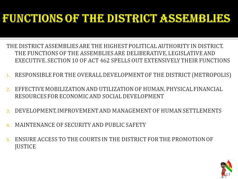 THE DISTRICT ASSEMBLIES ARE THE HIGHEST POLITICAL AUTHORITY IN DISTRICT.