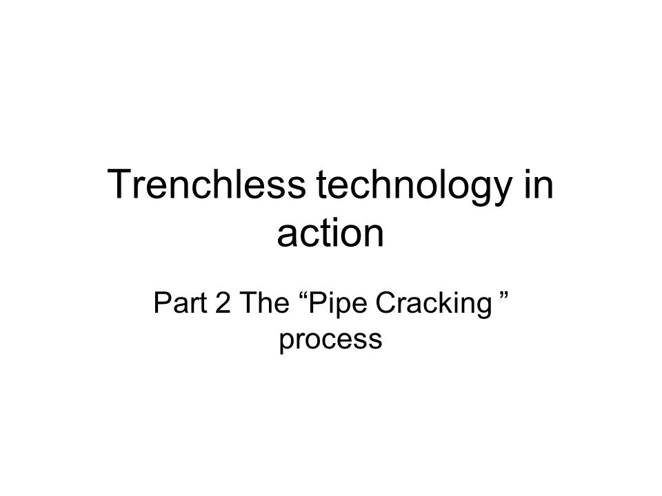 Trenchless technology in action Part 2 The Pipe Cracking process