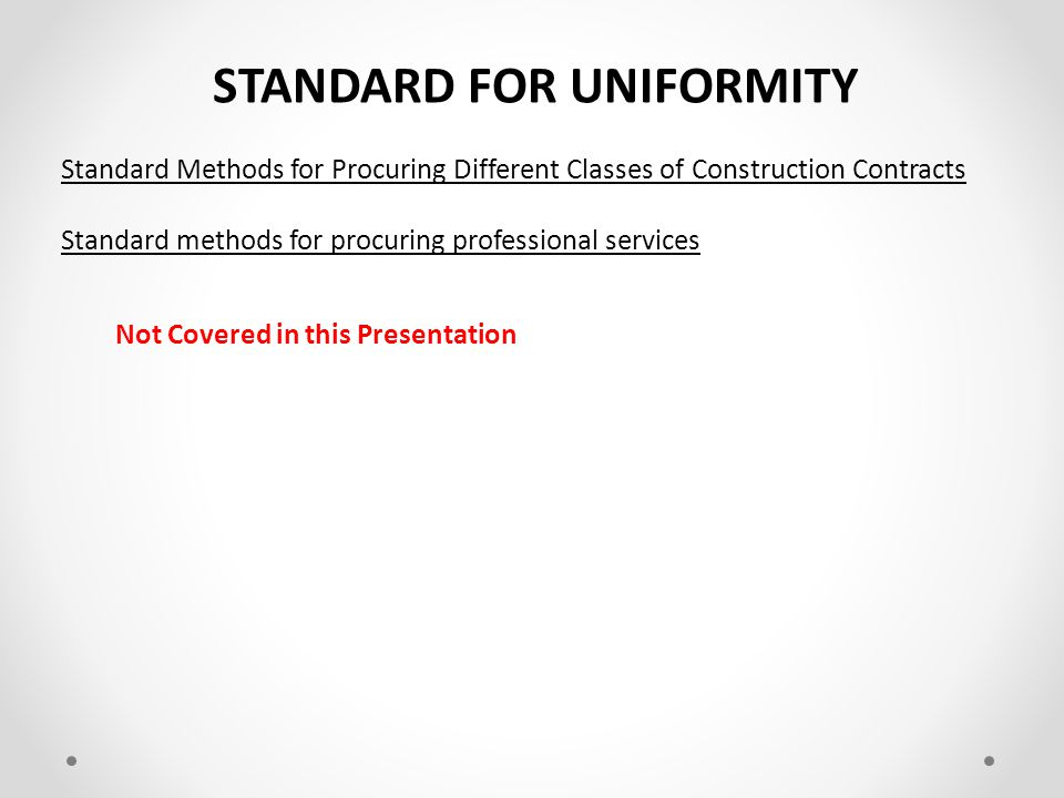 STANDARD FOR UNIFORMITY Standard Tender Evaluation Methods Notes Method 2 is the most commonly used option.
