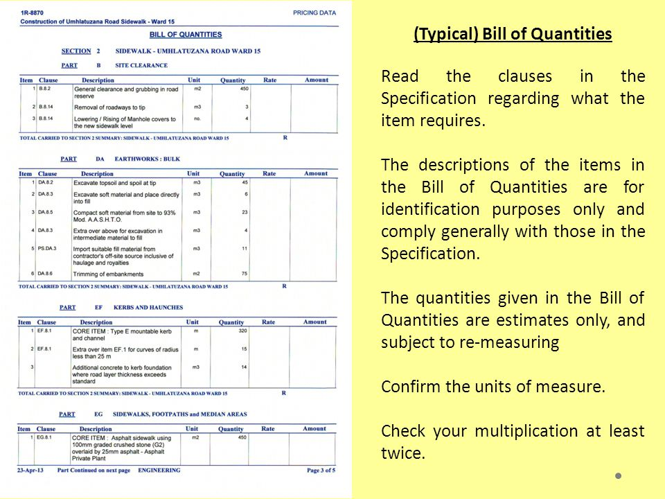 (Typical) Pricing Instructions General The Bill of Quantities forms part of the Contract Documents and must be read and priced in conjunction with all the other documents comprising the Contract Documents, which include the Conditions of Tender, Conditions of Contract, the Specifications (including the Project Specification) and the Drawings.