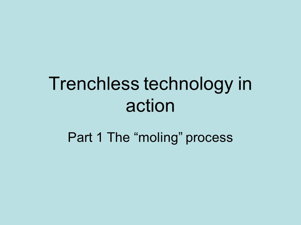 Trenchless technology in action Part 1 The moling process
