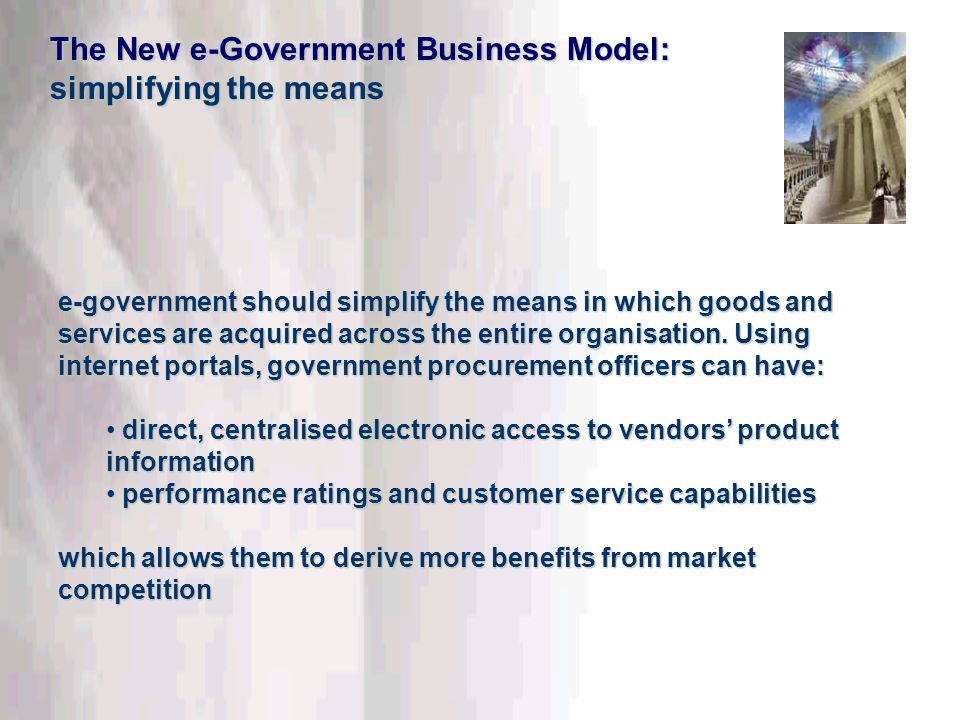 This information is confidential. Do not disclose outside DTT. e-government should simplify the means in which goods and services are acquired across