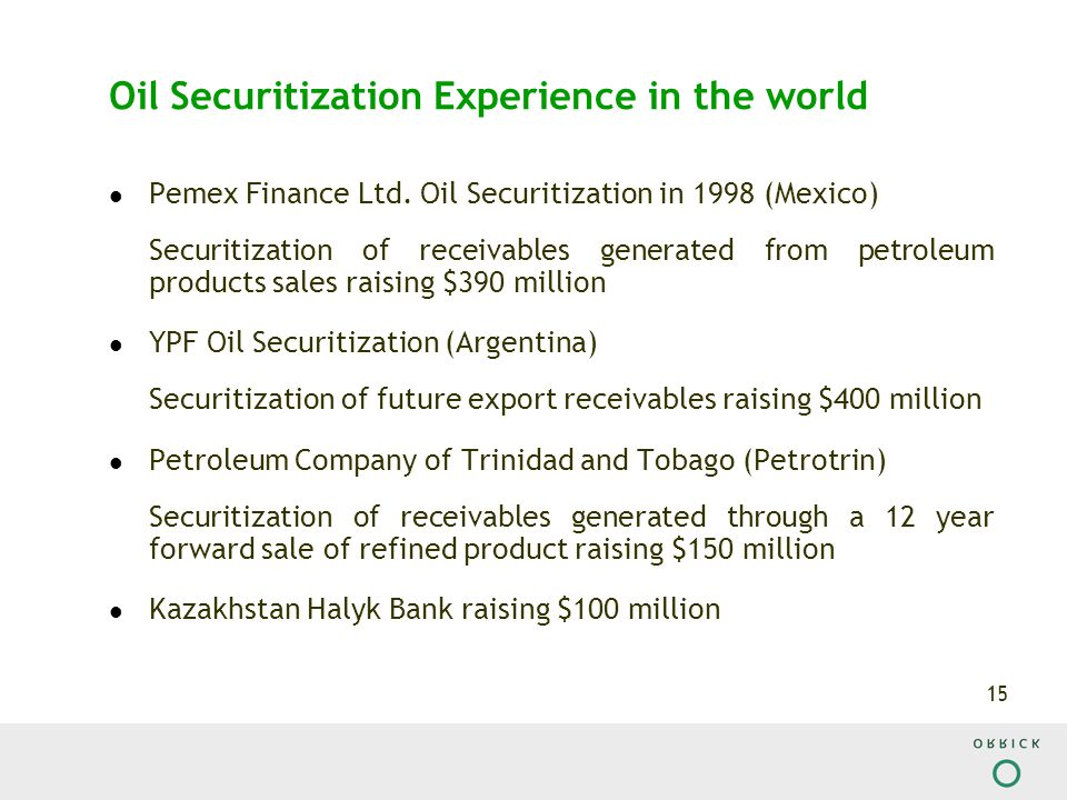 15 Oil Securitization Experience in the world Pemex Finance Ltd.