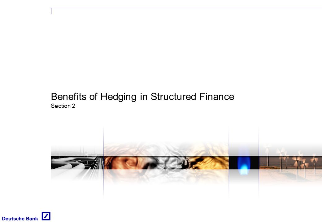 Benefits of Hedging in Structured Finance Section 2