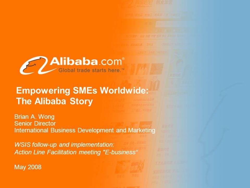 192, 164, 108 228, 218, 198 193, 196, 255 197, 73, 63 102, 102, 102 165, 165, 165 235, 232, 163 2014年10月22日12时3分 2014年10月22日12时3分 2014年10月22日12时3分 2014年10月22日12时3分 2014年10月22日12时3分 Empowering SMEs Worldwide: The Alibaba Story Brian A.