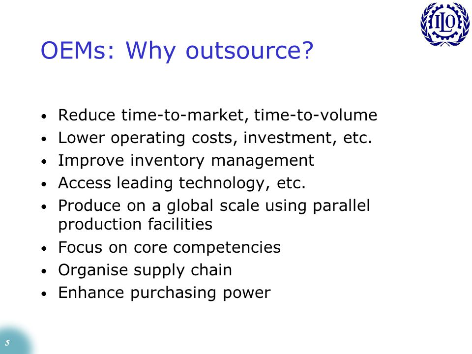 5 OEMs: Why outsource.