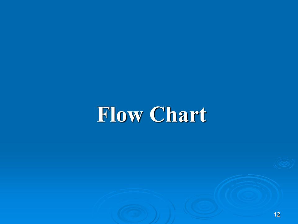 12 Flow Chart