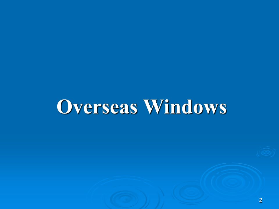 2 Overseas Windows
