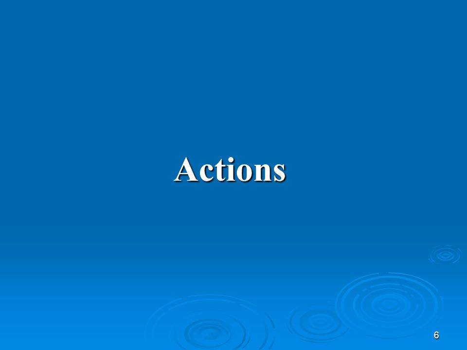 6 Actions
