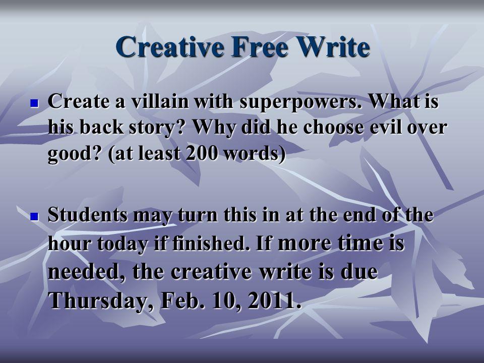 Creative Free Write Create a villain with superpowers.