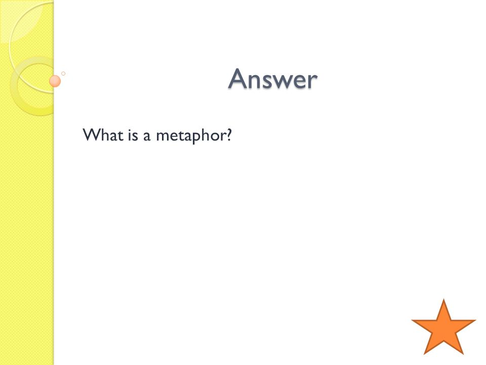 Answer What is a metaphor