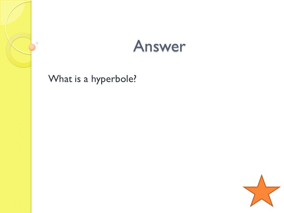 Answer What is a hyperbole