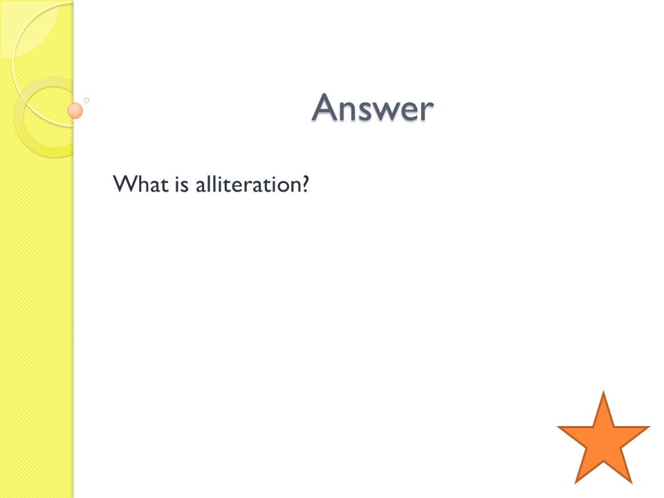 Answer What is alliteration?
