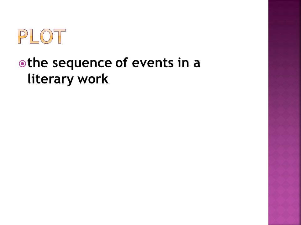  the sequence of events in a literary work