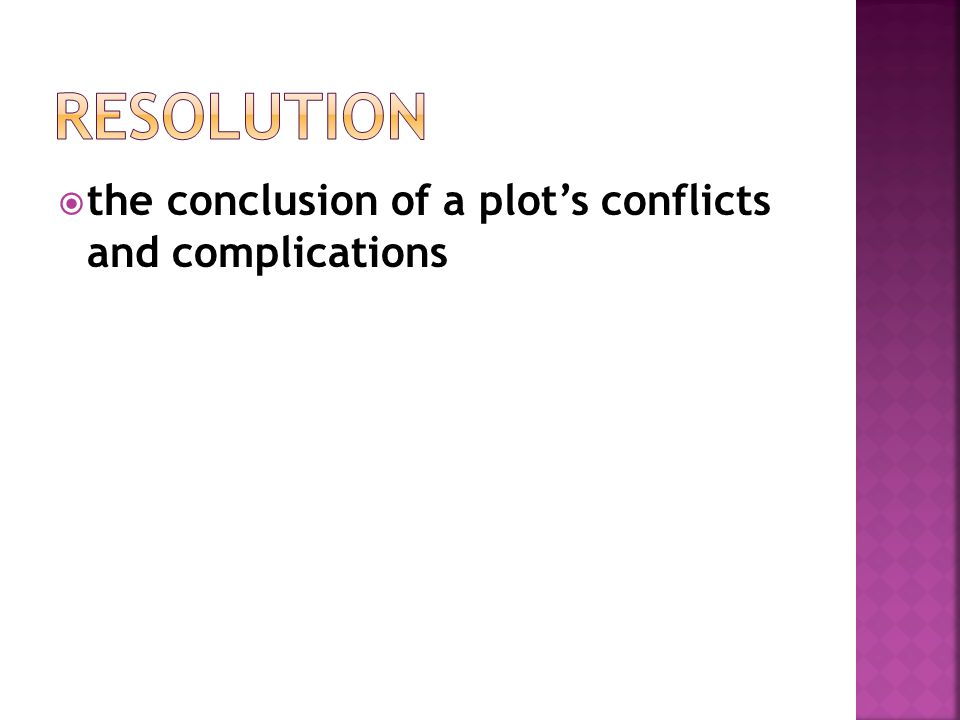  the conclusion of a plot's conflicts and complications