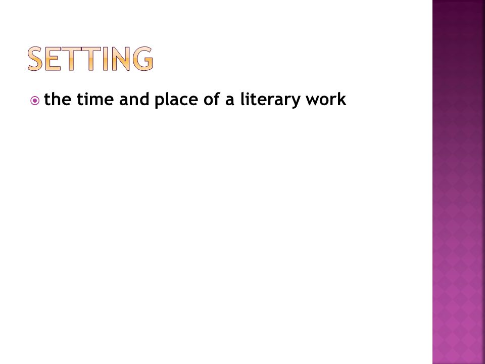  the time and place of a literary work