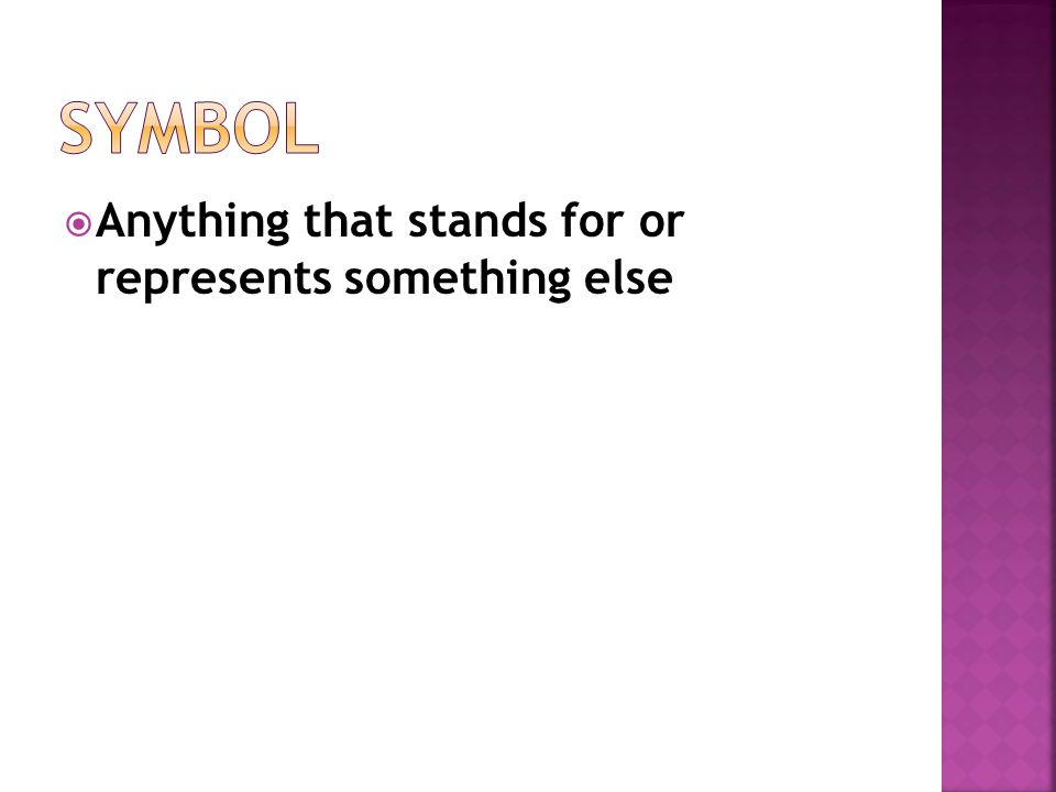  Anything that stands for or represents something else