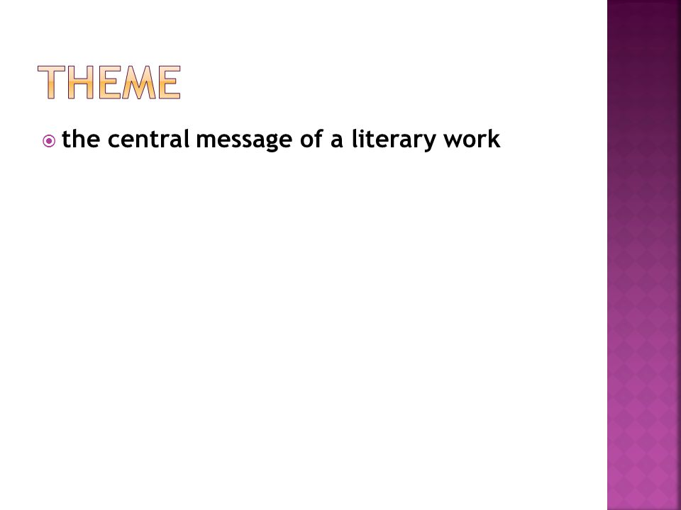  the central message of a literary work