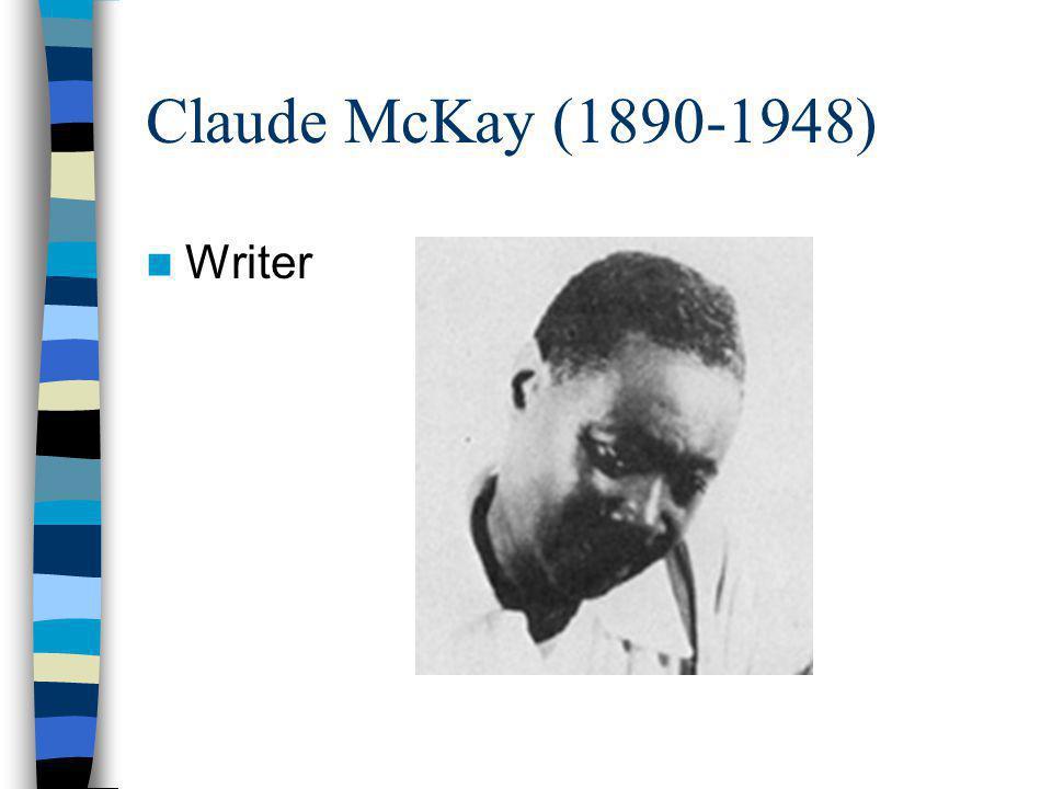 Claude McKay (1890-1948) Writer