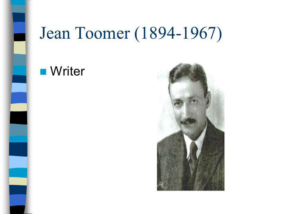 Jean Toomer (1894-1967) Writer